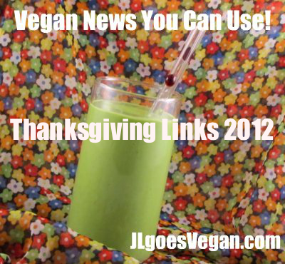 Post image for Vegan Thanksgiving Recipes Board on Pinterest and Vegan News You Can Use (11/18/12)