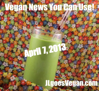 Post image for Meeting bloggers, reading blogs and Vegan News You Can Use (4/7/13)