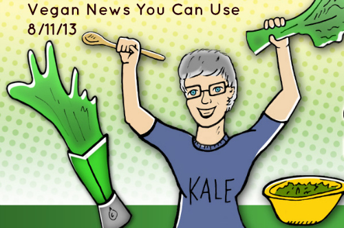 August 11, 2013 Vegan News and Links