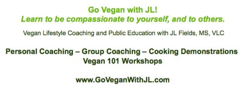 Post image for All is Revealed Part 1: New Business = Go Vegan with JL! (Vegan Lifestyle Coaching Session GIVEAWAY)