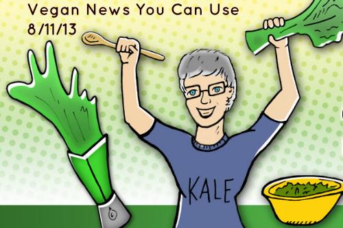 August 11, 2013 Vegan News and Links